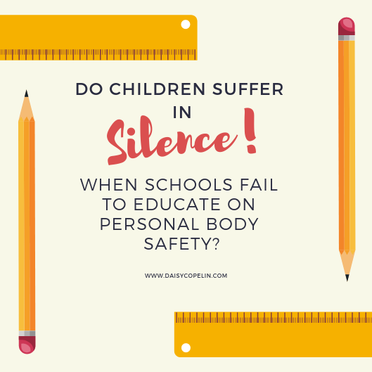 Do Children suffer in silence when Schools fail to educate on Personal BodySafety?