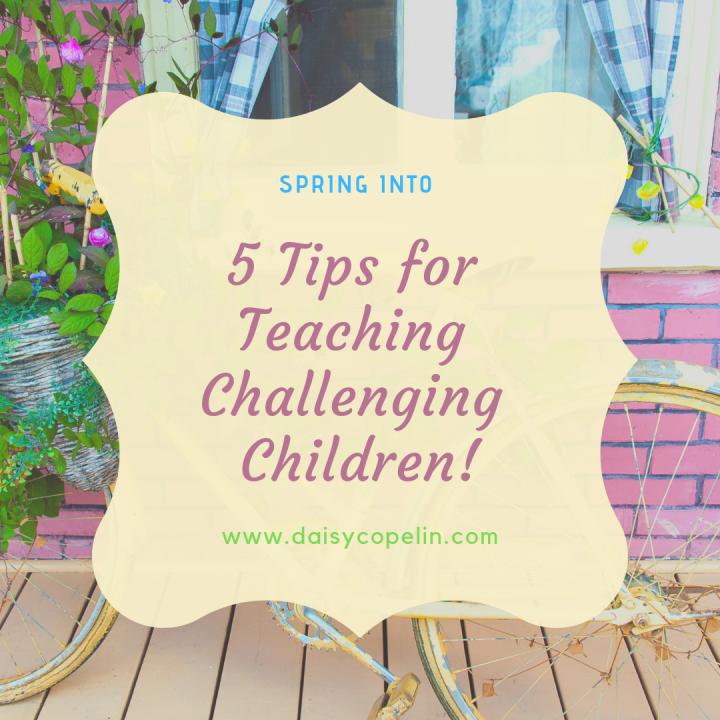 5 Tips for Teaching ChallengingChildren