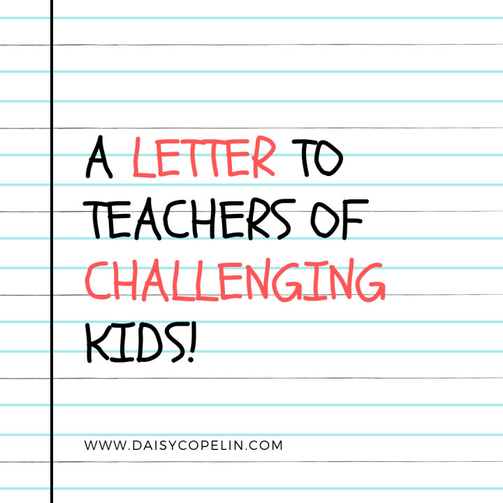 A Letter to Teachers of Challenging Kids!